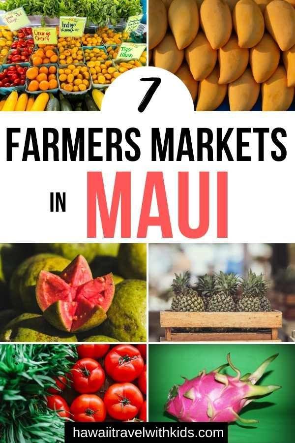 7 Best Maui Farmers Markets To Visit Hawaii Travel With Kids In 2020 Hawaii Travel Hawaii Travel Guide Maui Travel