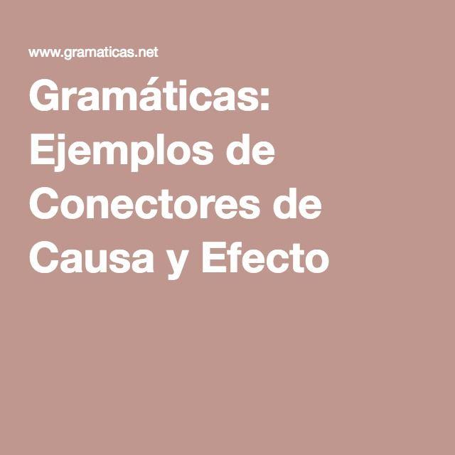 Gramáticas: Ejemplos de Conectores de Causa y Efecto