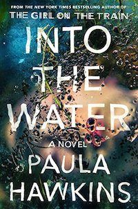 New psychological thriller books from bestselling authors, including Paula Hawkins' Into the Water.