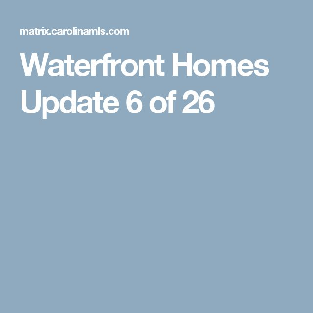 Waterfront Homes Update  6 of 26