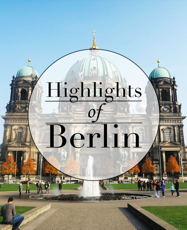 Highlights Of Berlin - The Tourist Of Life