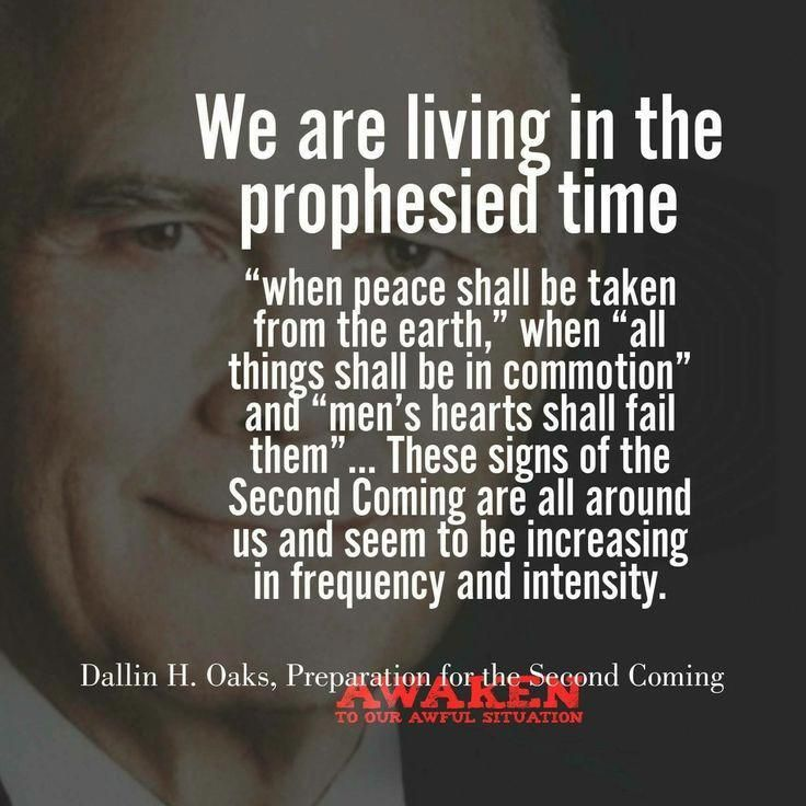 We Are Living In The Prophesied Time Lds Quotes Christ Quotes Mormon Quotes