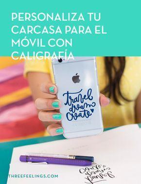 Personaliza tu carcasa para el móvil con caligrafía - Three Feelings