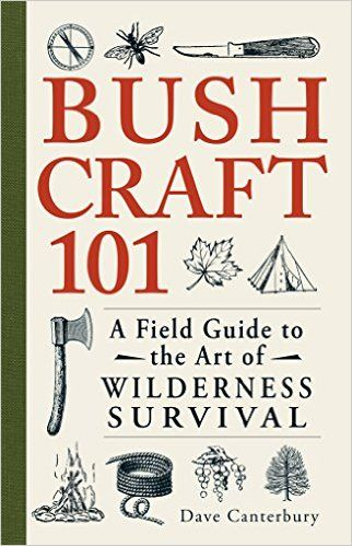Bushcraft 101: A Field Guide to the Art of Wilderness Survival 1: Dave Canterbury: Amazon.es: Tienda Kindle