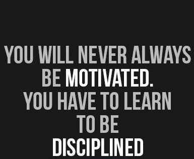 #morningthoughts #quote  You will never always be motivated. You have to learn to be disciplined