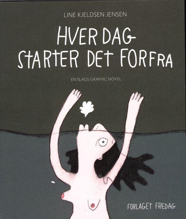 Hver dag starter det forfra af Line Kjeldsen Jensen