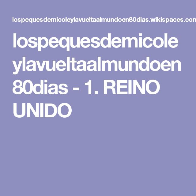 lospequesdemicoleylavueltaalmundoen80dias - 1. REINO UNIDO