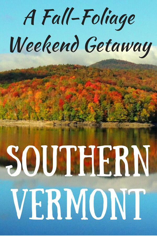 A Leaf Peeping Weekend In Southern Vermont Vermont New England