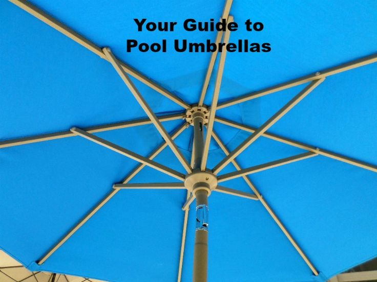 Your Guide To Pool Umbrellas Will Help You Choose The Best Outdoor Umbrella  Fabric, Frame