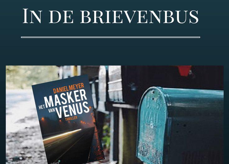 Leuk, in de brievenbus bij Wendy Wenning het nieuwe boek 'Het masker van Venus' van Daniel Meyer. De recensie van Wendy verschijnt snel op haar blog Passievoorboeken. #hetmaskervanvenus #danielmeyer #passievoorboeken #thriller #futurouitgevers