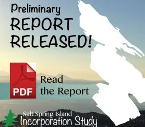 This Preliminary Salt Spring Island Incorporation Study Report examines the financial, governance, and other implications of a potential municipal incorporation for Salt Spring Island. The Incorporation Study does not provide a recommendation on whether Salt Spring Island should incorporate. Rather, the intent is to provide the community with the information needed to make an informed decision about municipal incorporation.