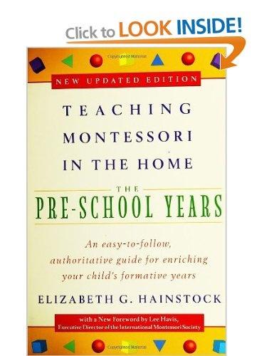 Teaching Montessori in the Home: Pre-school Years: Pre School Years: Amazon