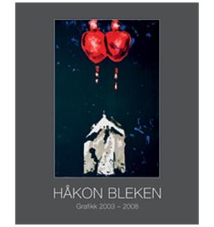Håkon Bleken - Bok: Grafikk 2003-2008