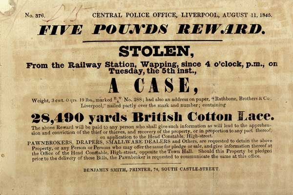 This poster, from Liverpool in 1845, details a theft of lace from Wapping railway station.