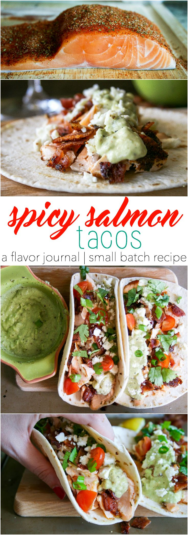 fresh salmon, seasoned with spices and olive oil, is pan-seared and flaked apart into a warm tortilla. add a little smoked bacon, feta cheese, and veggies to make my favorite spicy salmon tacos! spicy salmon tacos : a small batch recipe.http://aflavorjournal.com/spicy-salmon-tacos-a-small-batch-recipe/
