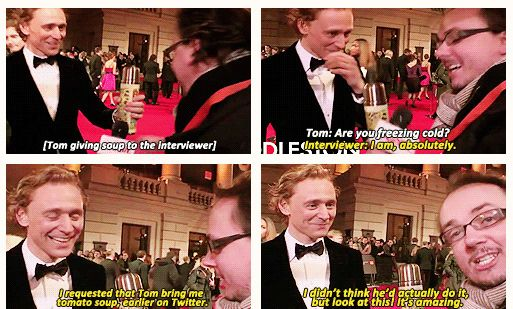 Tom Hiddleston, he brought the man soup