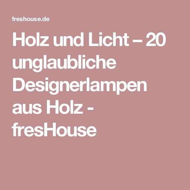 Holz Und Licht U2013 20 Unglaubliche Designerlampen Aus Holz   FresHouse