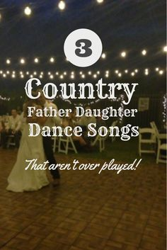 Country Father Daughter Dance Songs - wedding planning ideas and country wedding music playlist I really enjoy this pin and Wedding Website...