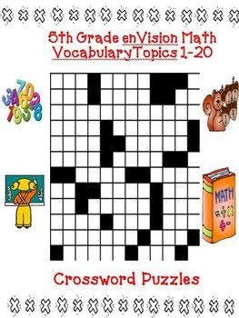 enVision 5th Grade Math Vocabulary Crossword Puzzles Topics 1-20: I have developed these fun fifth grade crosswords puzzles to teach, re-teach or practice math vocabulary with your students. These words come from the EnVision MATH series by Pearson for fifth grade.