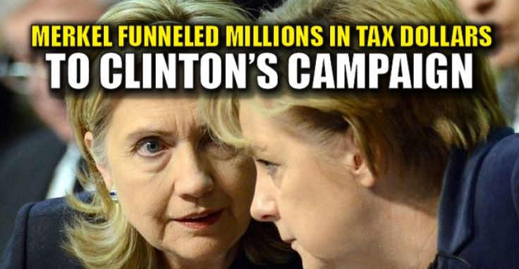 BREAKING : Angela Merkel Backed Clinton's Election With Millions in German Tax Dollars – TruthFeed