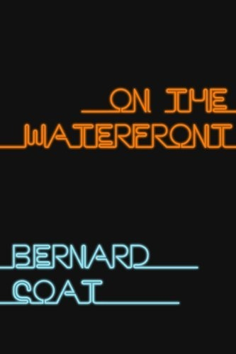 On the Waterfront by Bernard Coat, http://www.amazon.com/gp/product/B00B4IKVAG/ref=cm_sw_r_pi_alp_zlHfrb1PAHAEX