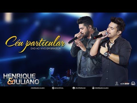 Henrique e Juliano - Céu Particular (DVD Ao vivo em Brasília) [Vídeo Oficial] - YouTube