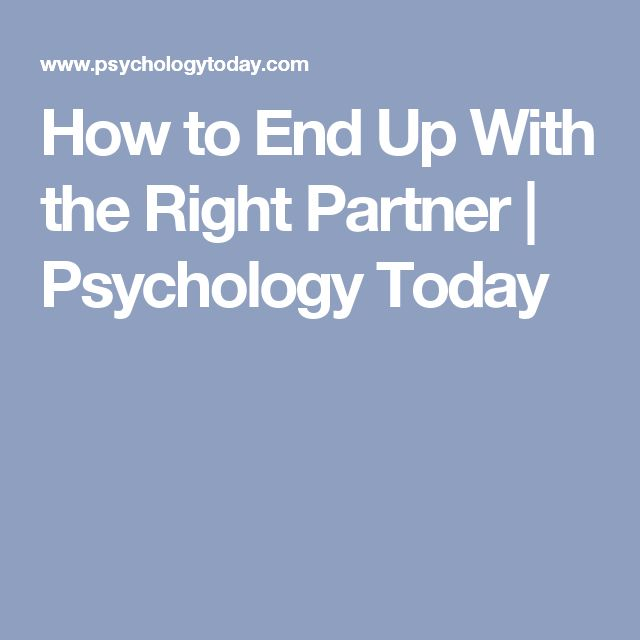 How to End Up With the Right Partner | Psychology Today