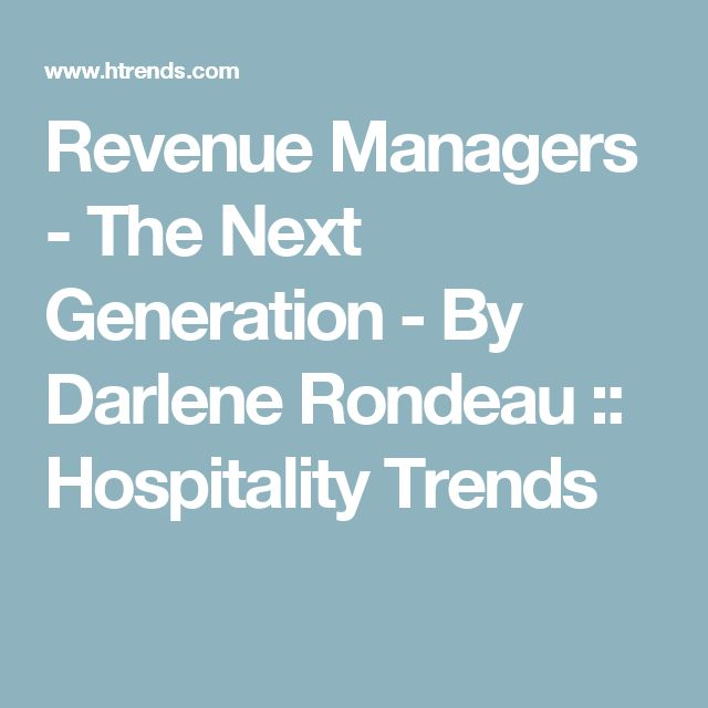 Revenue Managers - The Next Generation - By Darlene Rondeau :: Hospitality Trends
