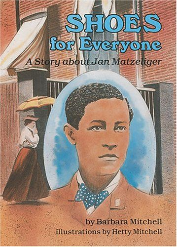 Shoes for Everyone: A Story about Jan Matzeliger (Creative Minds Biography)  by Barbara