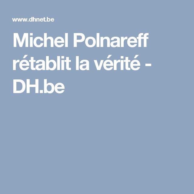Michel Polnareff rétablit la vérité - DH.be