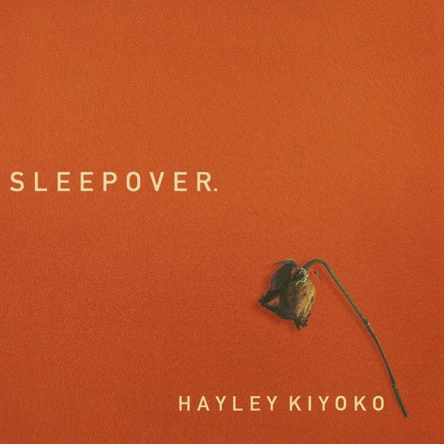 Sleepover, a song by Hayley Kiyoko on Spotify