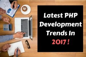 Go with PHP Development with latest Trends in 2017