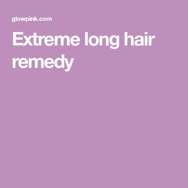 Extreme long hair remedy