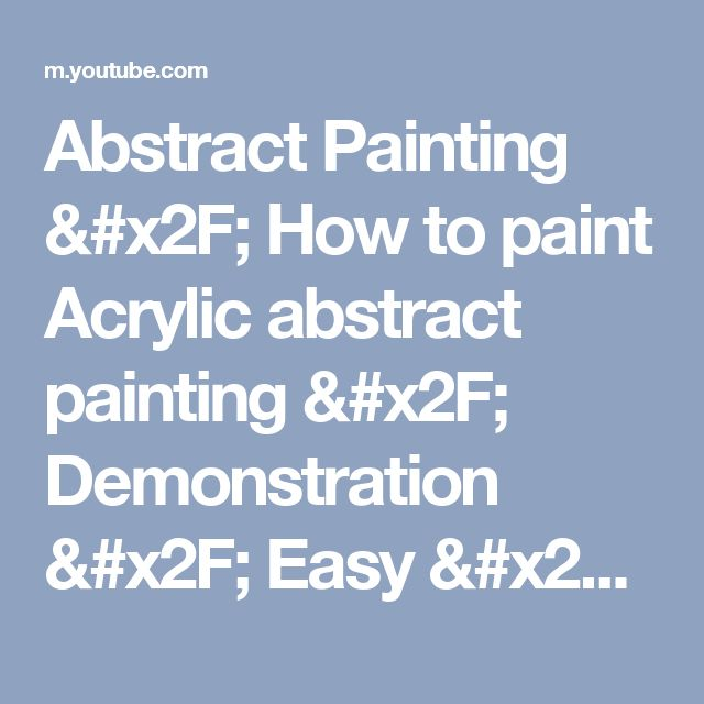 Abstract Painting / How to paint Acrylic abstract painting / Demonstration / Easy / Techniques - YouTube