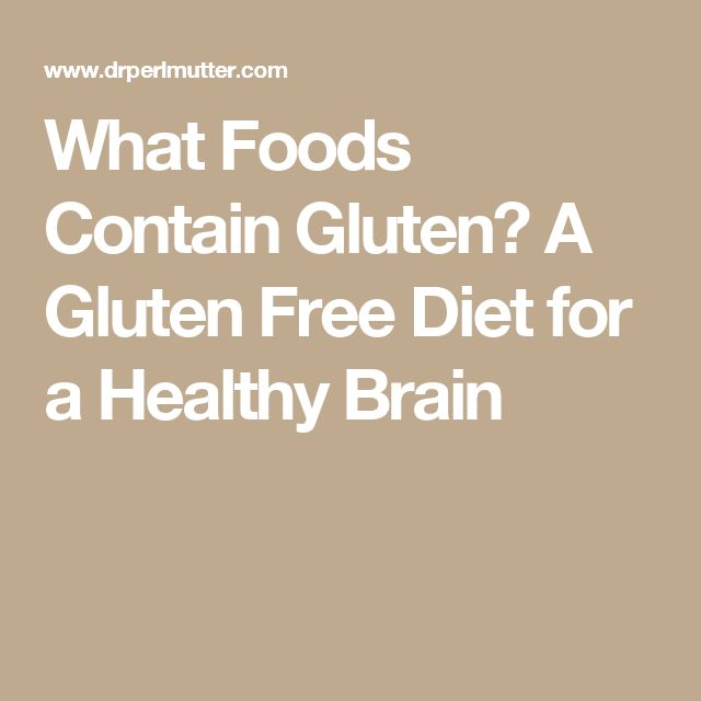 What Foods Contain Gluten? A Gluten Free Diet for a Healthy Brain