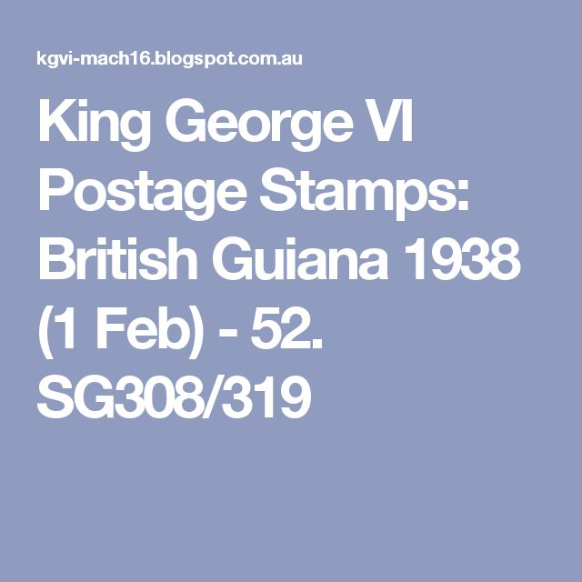 King George VI Postage Stamps: British Guiana 1938 (1 Feb) - 52. SG308/319
