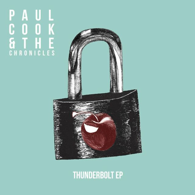 A Real Thunderbolt by Paul Cook and The Chronicles