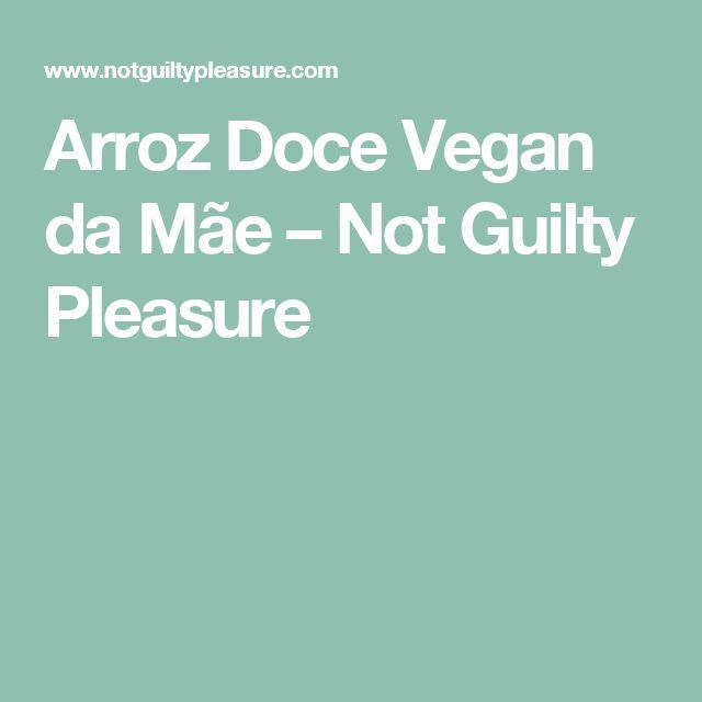 Arroz Doce Vegan da Mãe – Not Guilty Pleasure