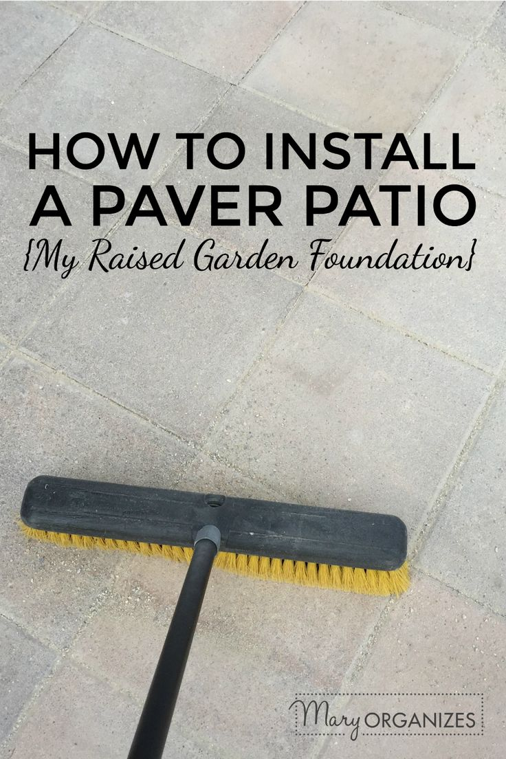 How To Install A Paver Patio {The Foundation of My Raised Garden Beds}