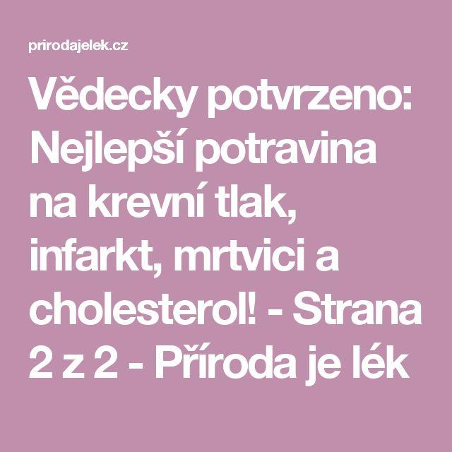 Vědecky potvrzeno: Nejlepší potravina na krevní tlak, infarkt, mrtvici a cholesterol! - Strana 2 z 2 - Příroda je lék
