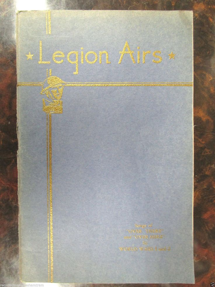 VINTAGE  LEGION AIRS (WORLD WAR 1 & 2 SONGS PIANO /VOCAL 1949 BOOK sheet music