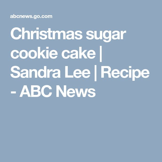 Christmas sugar cookie cake | Sandra Lee | Recipe - ABC News