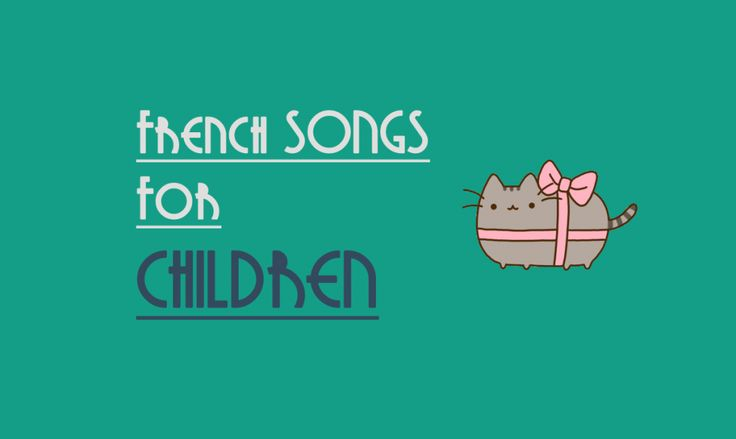 (Updated) French Songs for Children. More than 60 songs for your kids #french #songs