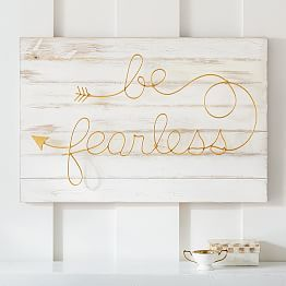 Be Fearless Planked Wood