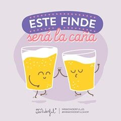 Buen finde Mr. Wonderful. Ser la caña = ser lo más, ser divertido