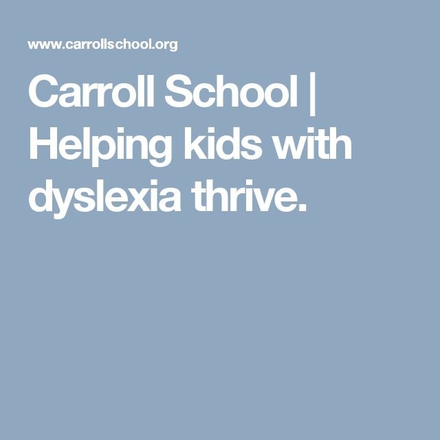 Carroll School   Helping kids with dyslexia thrive.