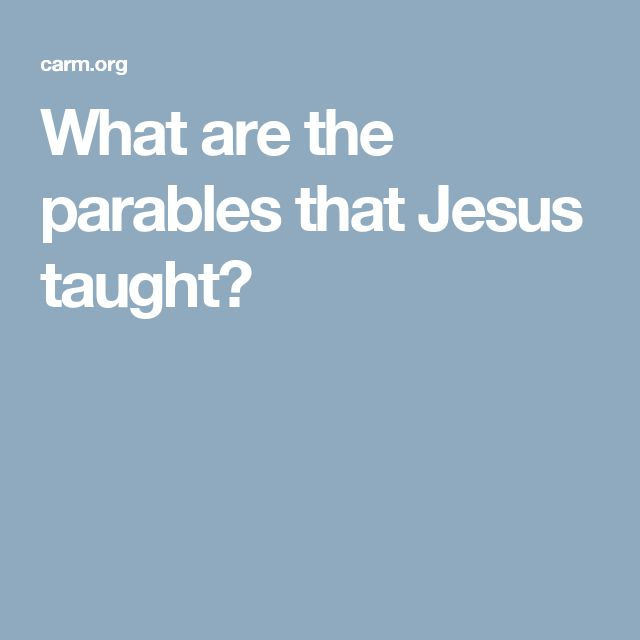 What are the parables that Jesus taught?