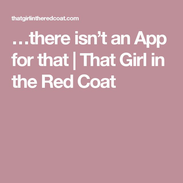 …there isn't an App for that | That Girl in the Red Coat