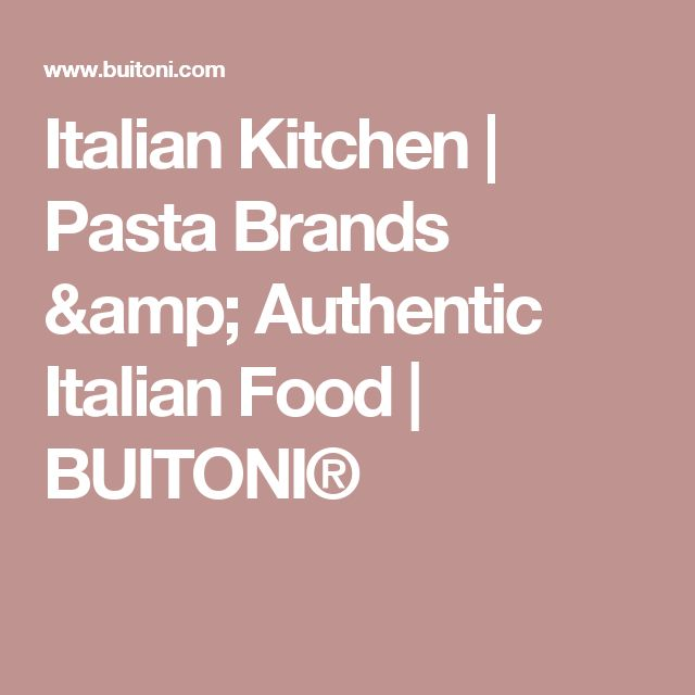 17 best ideas about pasta brands on pinterest clever for Italian kitchen brands