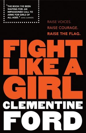 'Fight Like A Girl' by Clementine Ford - non-fiction. Not bad - gave me some good for thought but there wasn't much that was new for me. Also became a little repetitive. 3.5 stars.